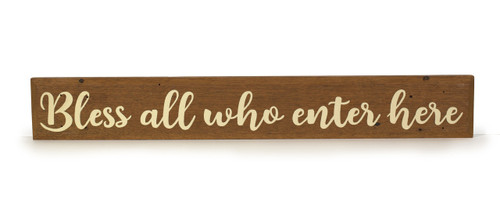 Wooden Sign - Bless All Who Enter Here