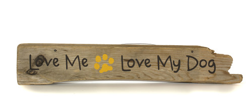 Wooden Sign - Love me, Love my Dog