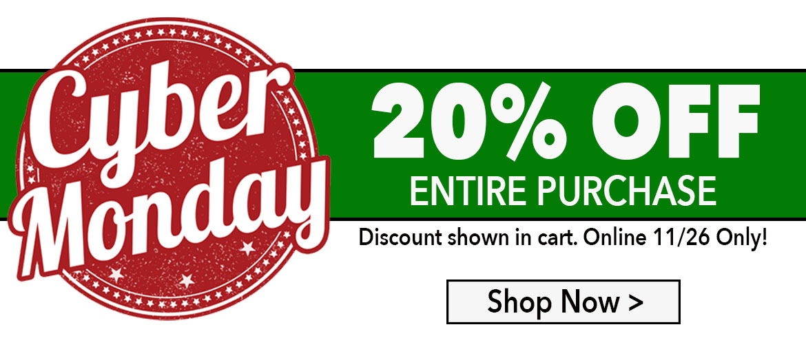 CYBER MONDAY - 20% Off Site Wide for One Day Only!