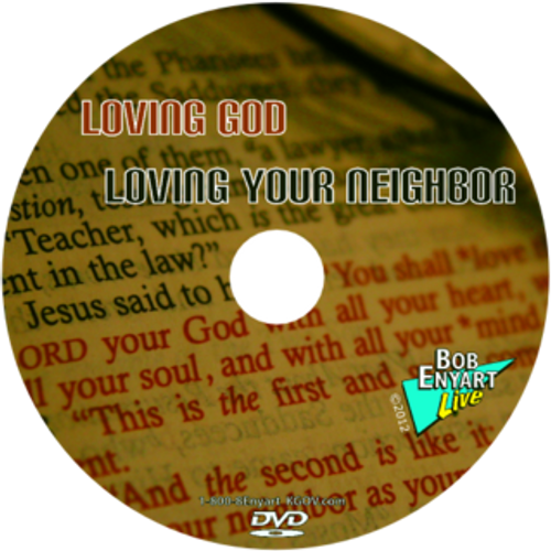 Loving God, Loving Your Neighbor - DVD