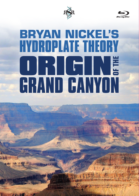 Bryan Nickel's Hydroplate Theory: Origin of the Grand Canyon Video & Bonus Audio