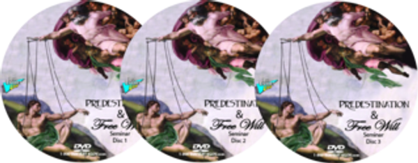 Predestination & Free Will Seminar 3-DVD Set or Video Download