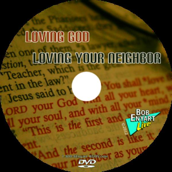 Loving God, Loving Your Neighbor - DVD