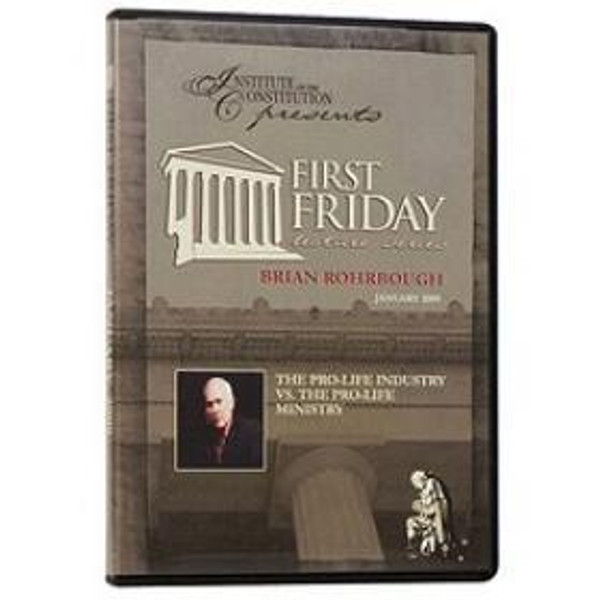 First Friday: Pro-Life Industry vs. Pro-Life Ministry - DVD