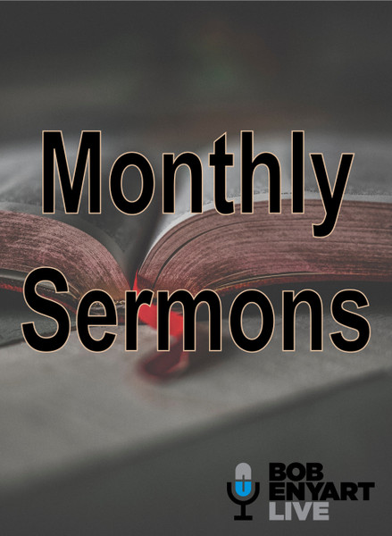 Monthly Sermons - Blu-ray, DVD, MP3-Audio CD, or Download