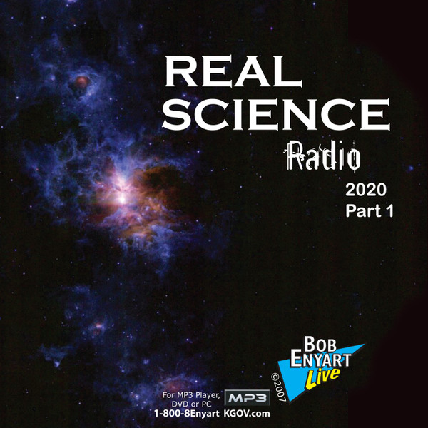 Real Science Radio 2020 (part 1 and 2)