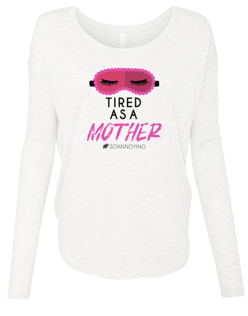 Tired as a Mother Ladies Long Sleeve