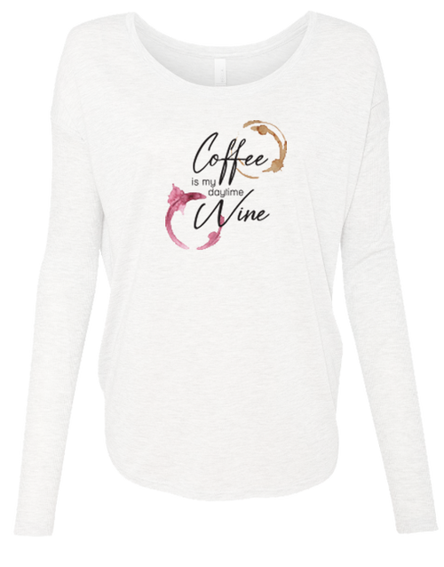 Coffee is my Daytime Wine Ladies Long Sleeve