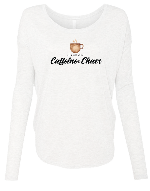 I Run on Caffeine & Chaos Ladies Long Sleeve