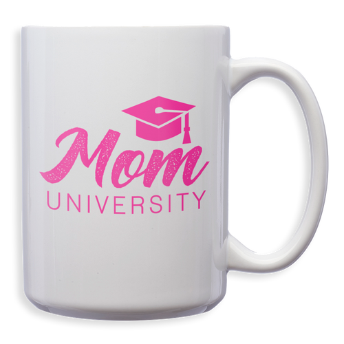 Mom University White Mug