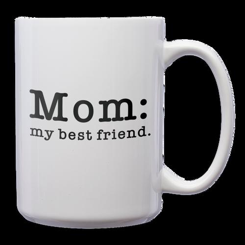 Mom: Best Friend White Mug