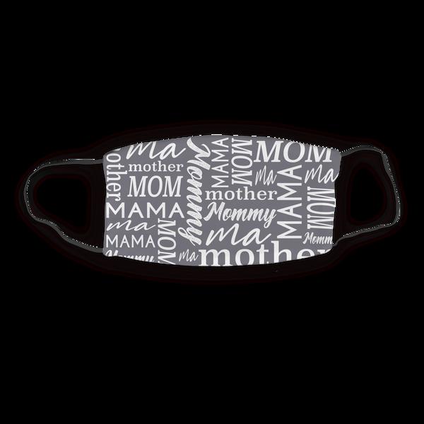 Mom Mama Mommy Face Mask