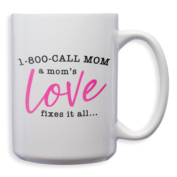 1-800 CALL MOM White Mug