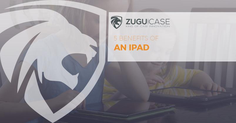 5 Benefits of an iPad