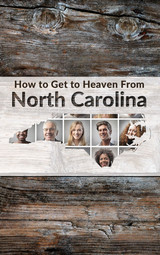 How to Get to Heaven from North Carolina