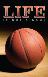 Life Is Not A Game-Basketball Illustrated