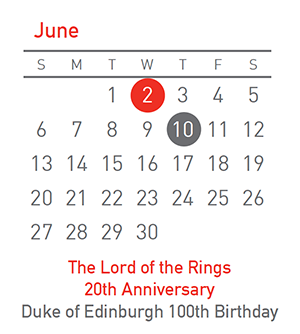 LOTR 20th Anniversary 2 June, Duke of Edinburgh 100 Years 10 June