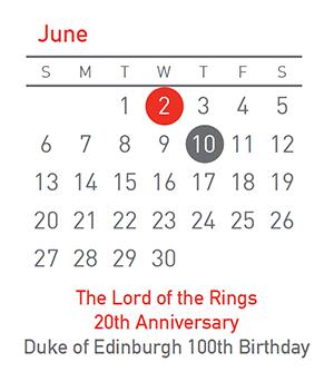LOTR 20th Anniversary 2 June, Duke of Edinburgh 100 Years 10 June