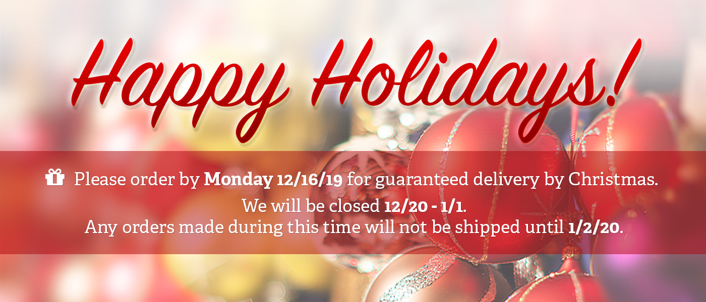 Happy Holidays! Please order by Monday 12/16/19 for guaranteed delivery by Christmas. We will be closed 12/20-1/1. Any orders made during this time will not be shipped until 12/2/20.