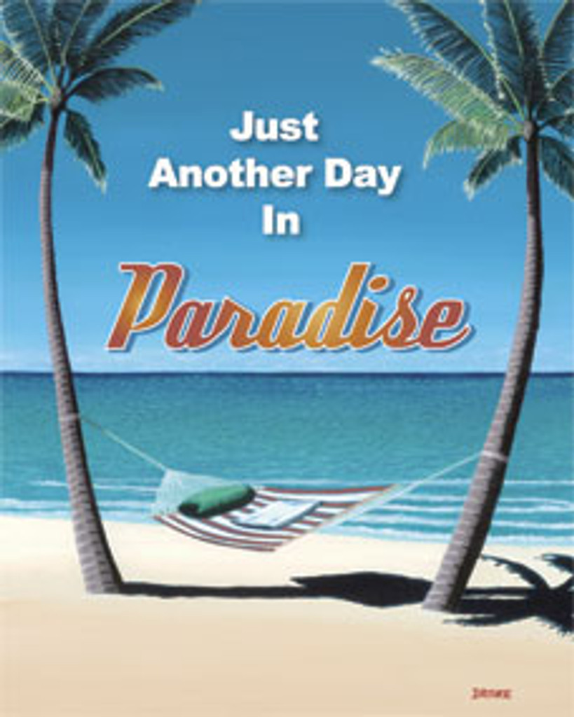 Just Another Day in Paradise Metal Sign