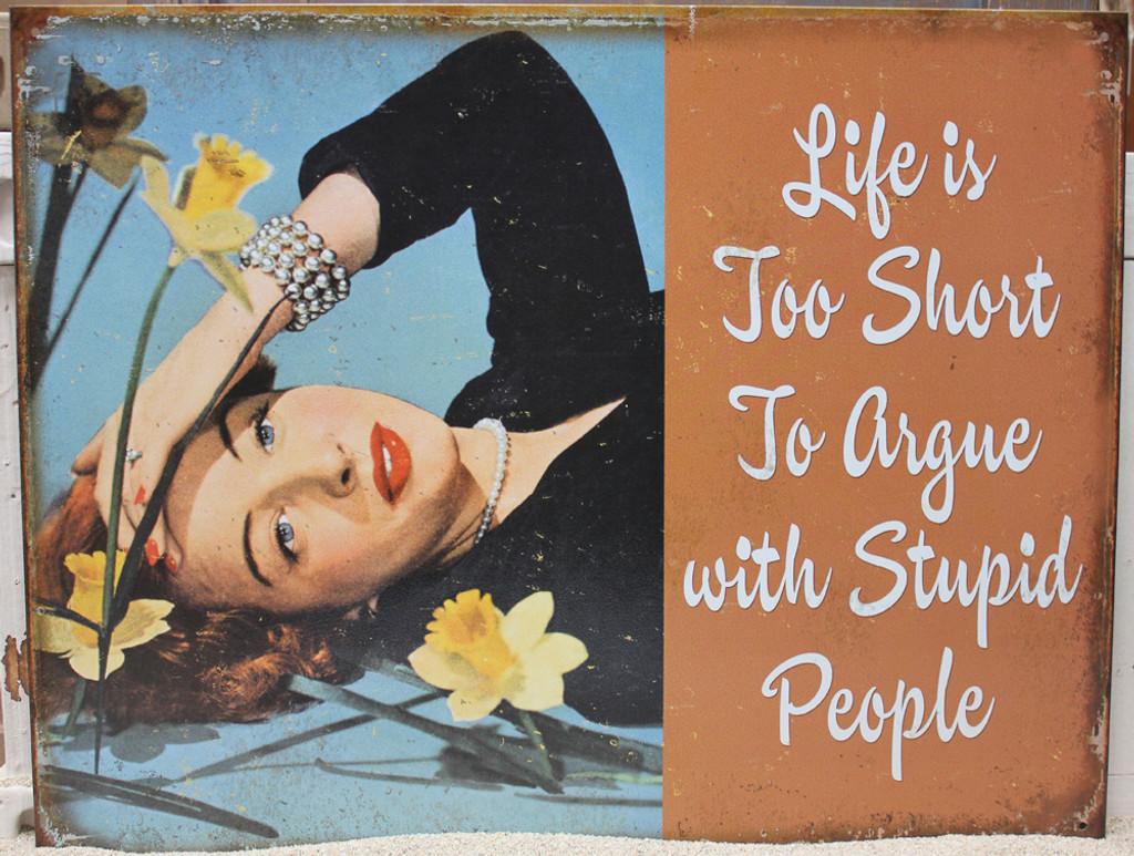 Life's Too Short Metal Sign