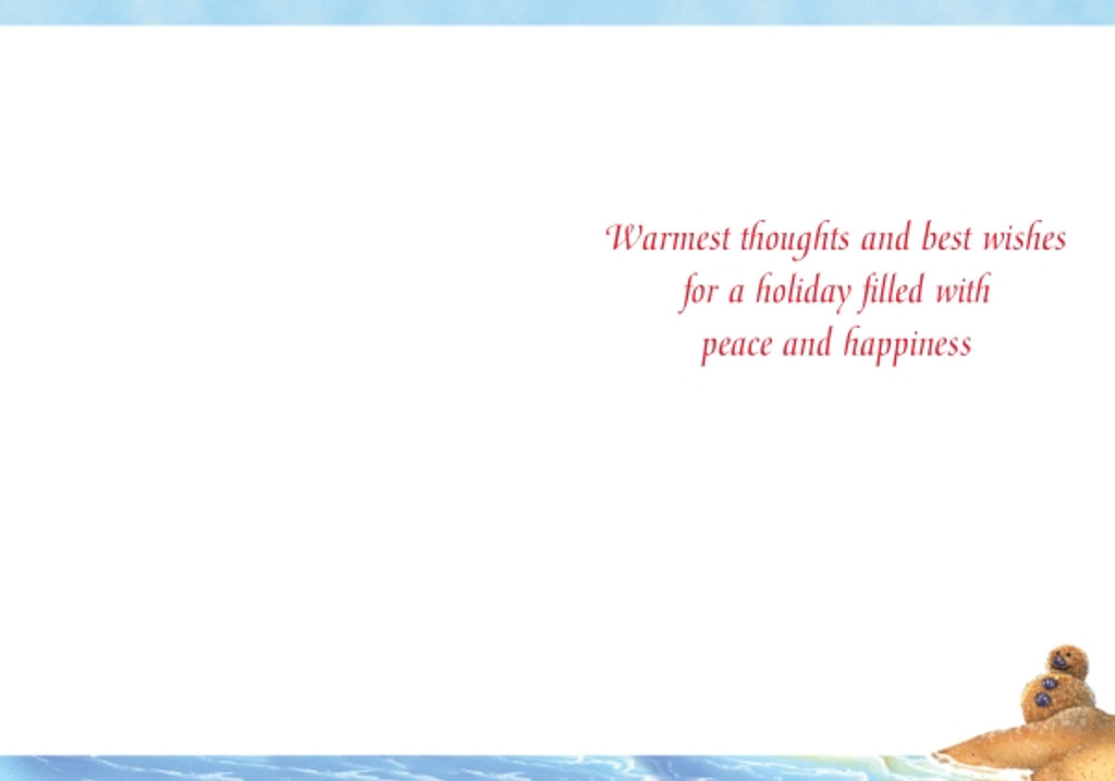 Warmest thoughts and best wishes for a holiday filled with peace and happiness.