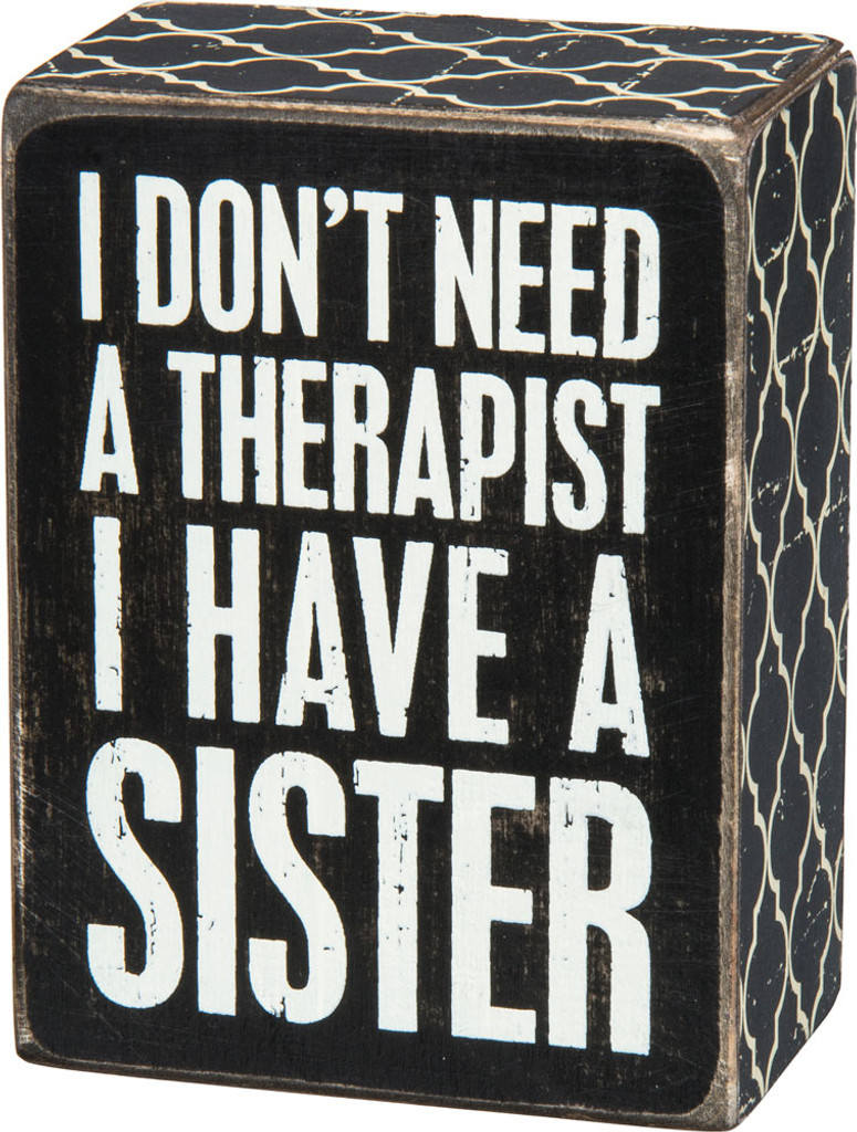 I Don't Need a Therapist, I Have a Sister