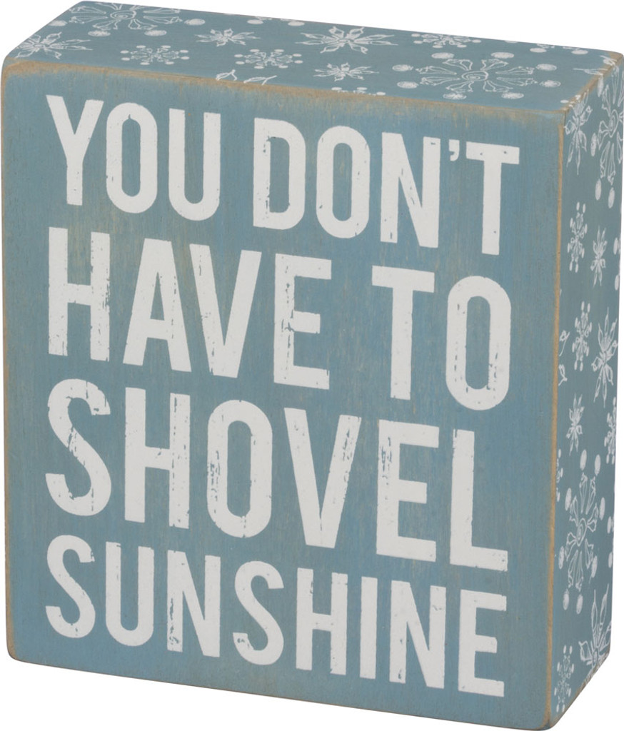 You don't have to shovel sunshine