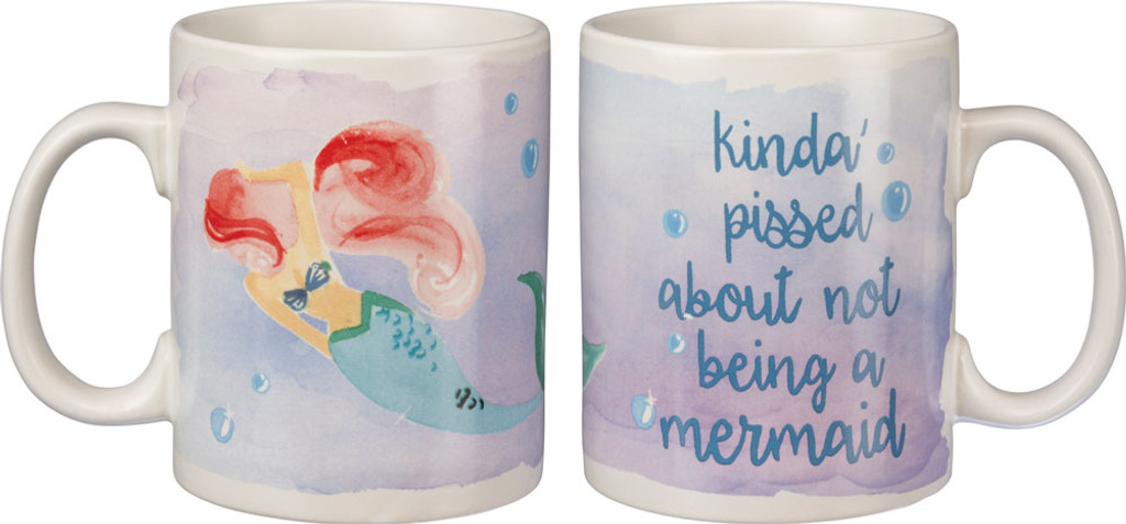 Kinda Pissed About Not Being a Mermaid Mug