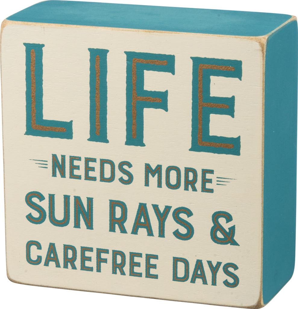 Life Needs More Sun Rays & Carefree Days