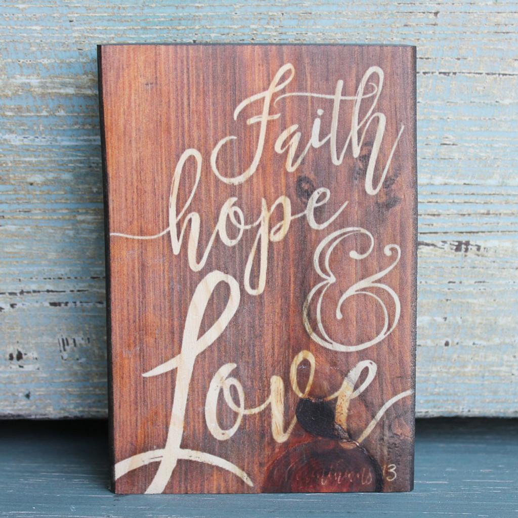 Faith, Hope, & Love Small Wood Sign