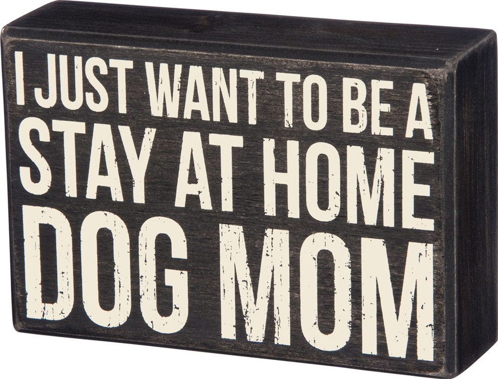 25e2cee9 Stay at Home Dog Mom - Pet Lover Wood Block Sign - Primitives by ...