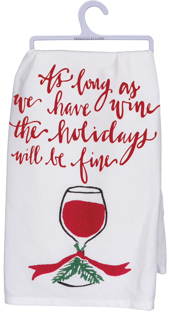 As long as we have wine, the holidays will be fine Towel.