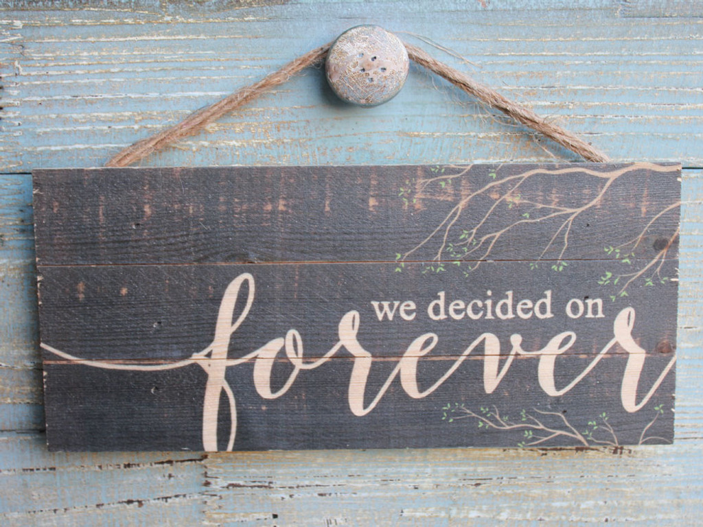 We Decided on Forever