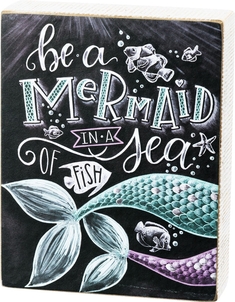 Be a Mermaid in a Sea of Fish - Chalk Sign
