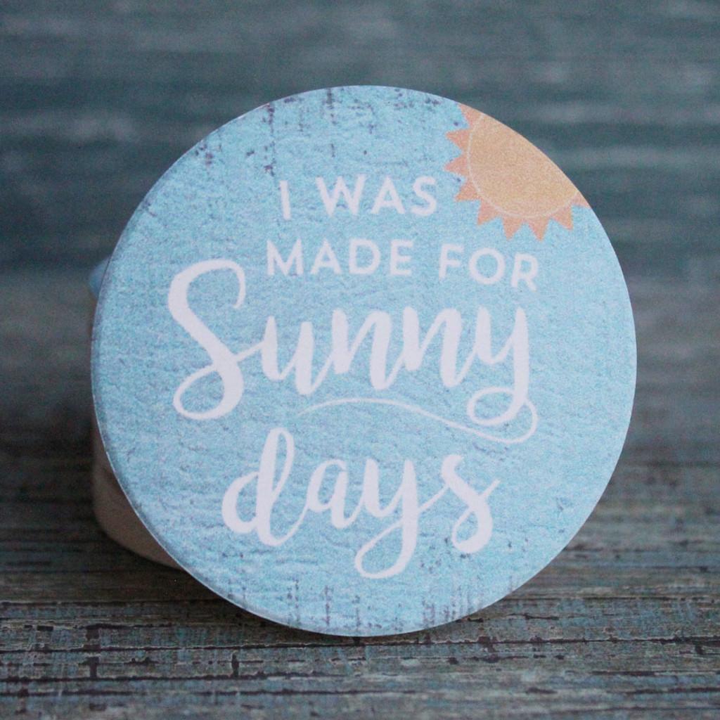 I was made for sunny days - car coaster
