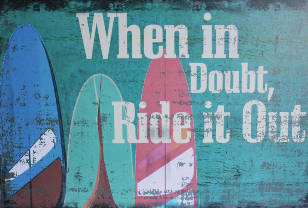 When in Doubt, Ride it Out Sign