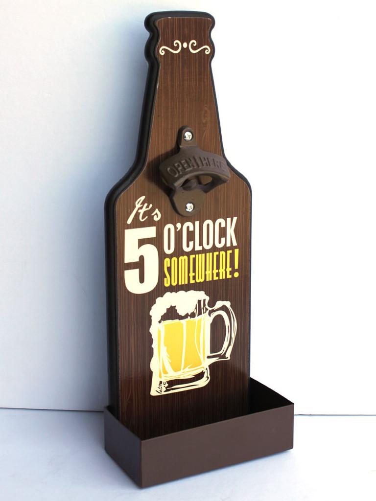 It's 5 O'Clock Somewhere Bottle Opener
