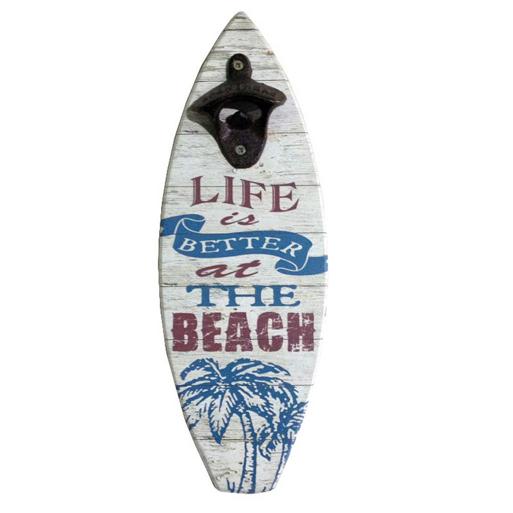 Life is Better at the Beach Bottle Opener