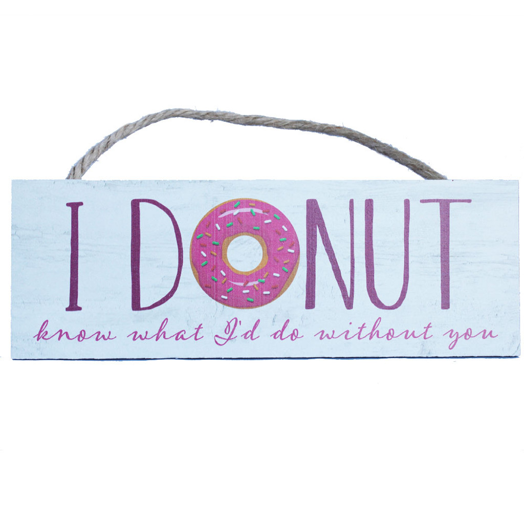 I Donut Know What I'd Do Without You
