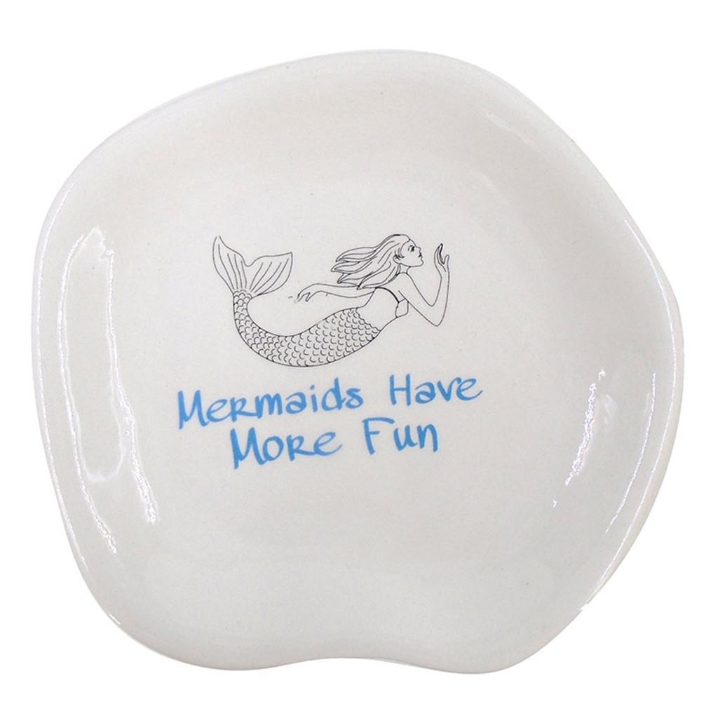 Mermaids Have More Fun Dish