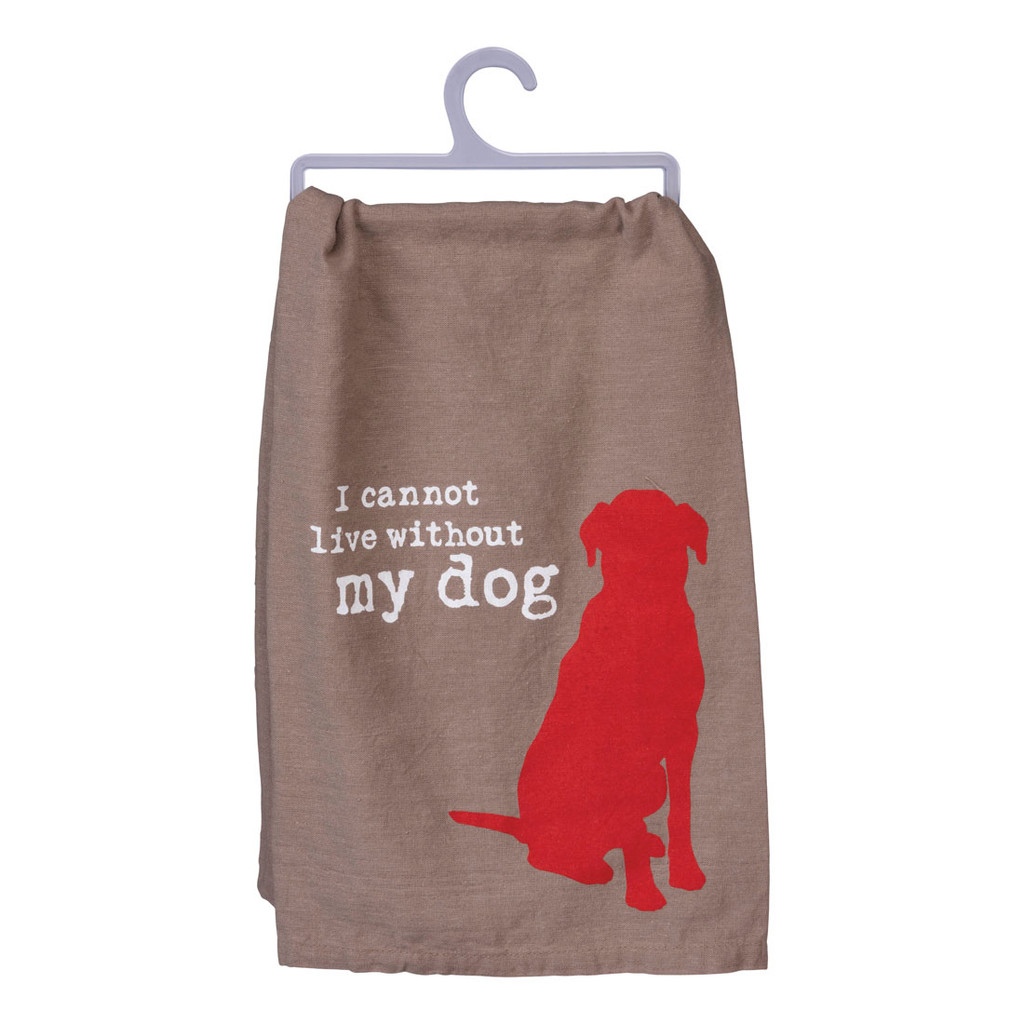 Cannot Live Without My Dog Dish Towel