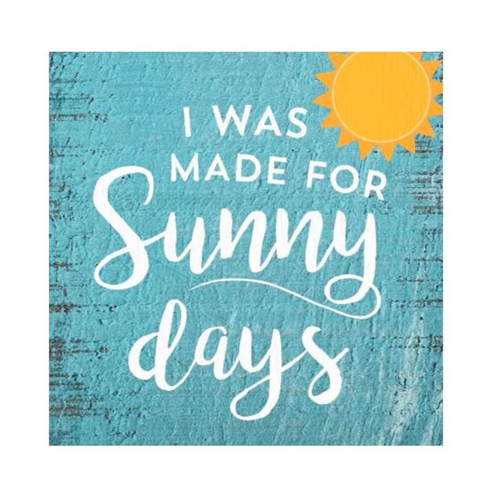 I was made for Sunny Days