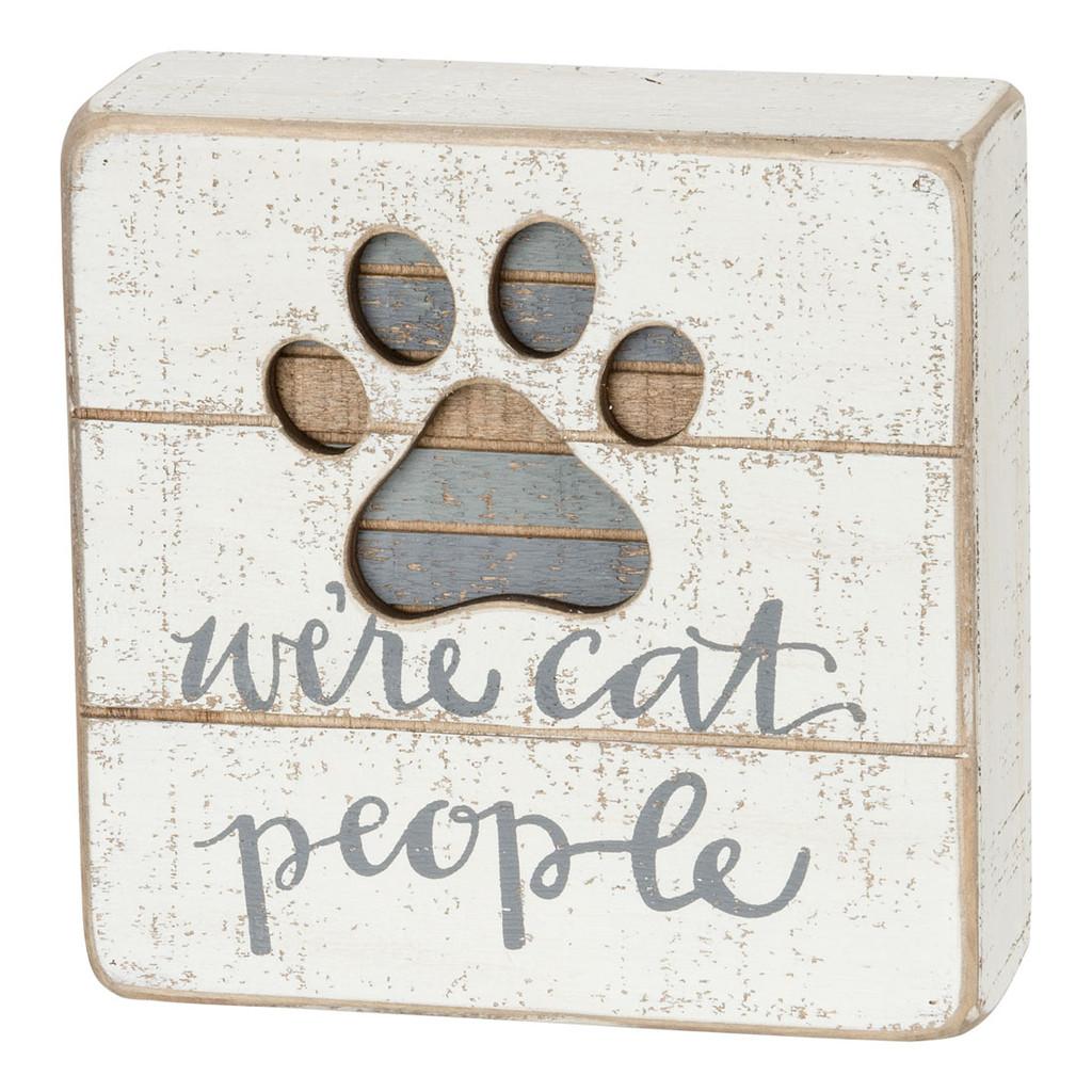 We're Cat People Slat Sign