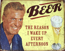 Beer The Reason Metal Sign