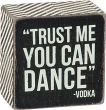 Trust Me You Can Dance - Vodka