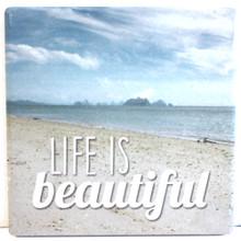 Life is Beautiful Beach Coaster