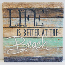 Life is Better at the Beach Coaster