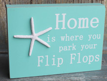 Home is where you park your Flip Flops