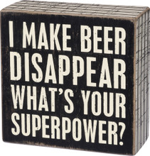 I Make Beer Disappear, What's Your Superpower?